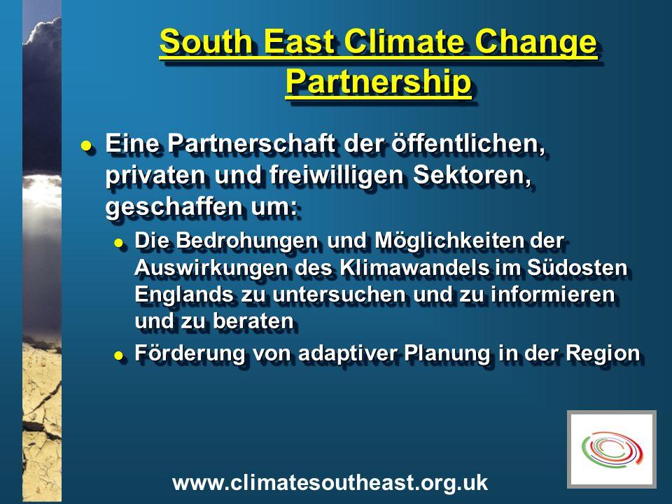 www.climatesoutheast.org.uk South East Climate Change Partnership l Eine Partnerschaft der öffentlichen, privaten und freiwilligen Sektoren, geschaffe