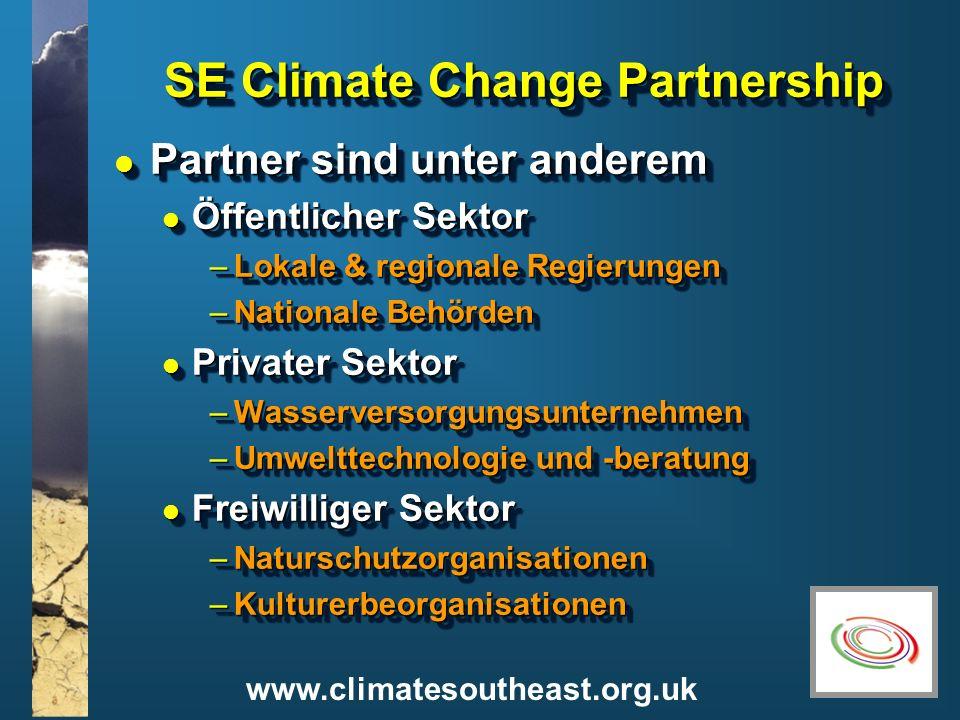 www.climatesoutheast.org.uk SE Climate Change Partnership l Partner sind unter anderem l Öffentlicher Sektor –Lokale & regionale Regierungen –National