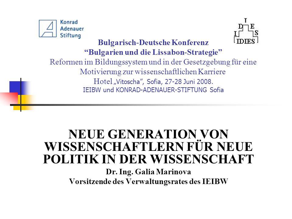 Bulgarisch-Deutsche Konferenz Bulgarien und die Lissabon-Strategie Reformen im Bildungssystem und in der Gesetzgebung für eine Motivierung zur wissens