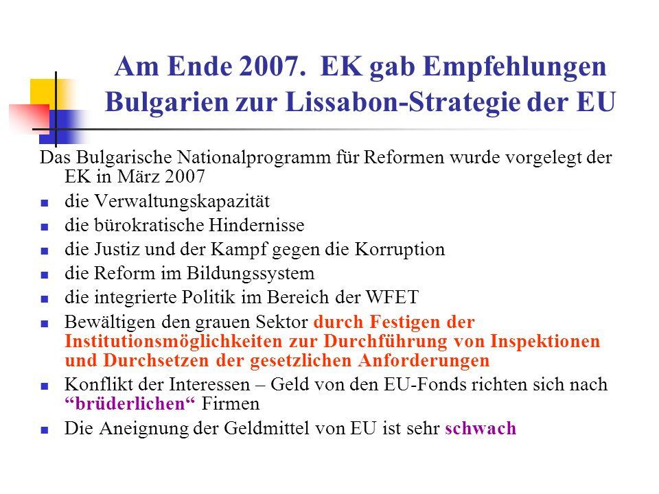 Am Ende 2007. EK gab Empfehlungen Bulgarien zur Lissabon-Strategie der EU Das Bulgarische Nationalprogramm für Reformen wurde vorgelegt der EK in März