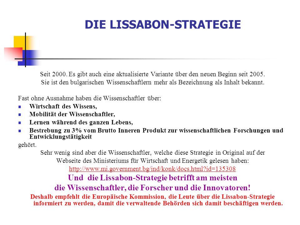 DIE LISSABON-STRATEGIE Seit 2000. Es gibt auch eine aktualisierte Variante über den neuen Beginn seit 2005. Sie ist den bulgarischen Wissenschaftlern