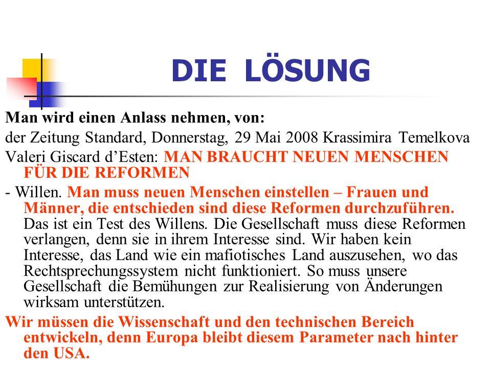 DIE LÖSUNG Man wird einen Anlass nehmen, von: der Zeitung Standard, Donnerstag, 29 Mai 2008 Krassimira Temelkova Valeri Giscard dEsten: MAN BRAUCHT NE
