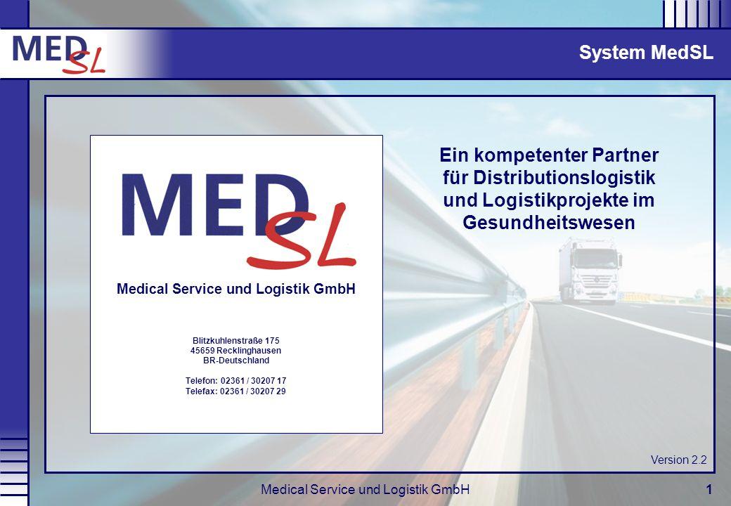 Medical Service und Logistik GmbH1 Ein kompetenter Partner für Distributionslogistik und Logistikprojekte im Gesundheitswesen System MedSL Medical Ser