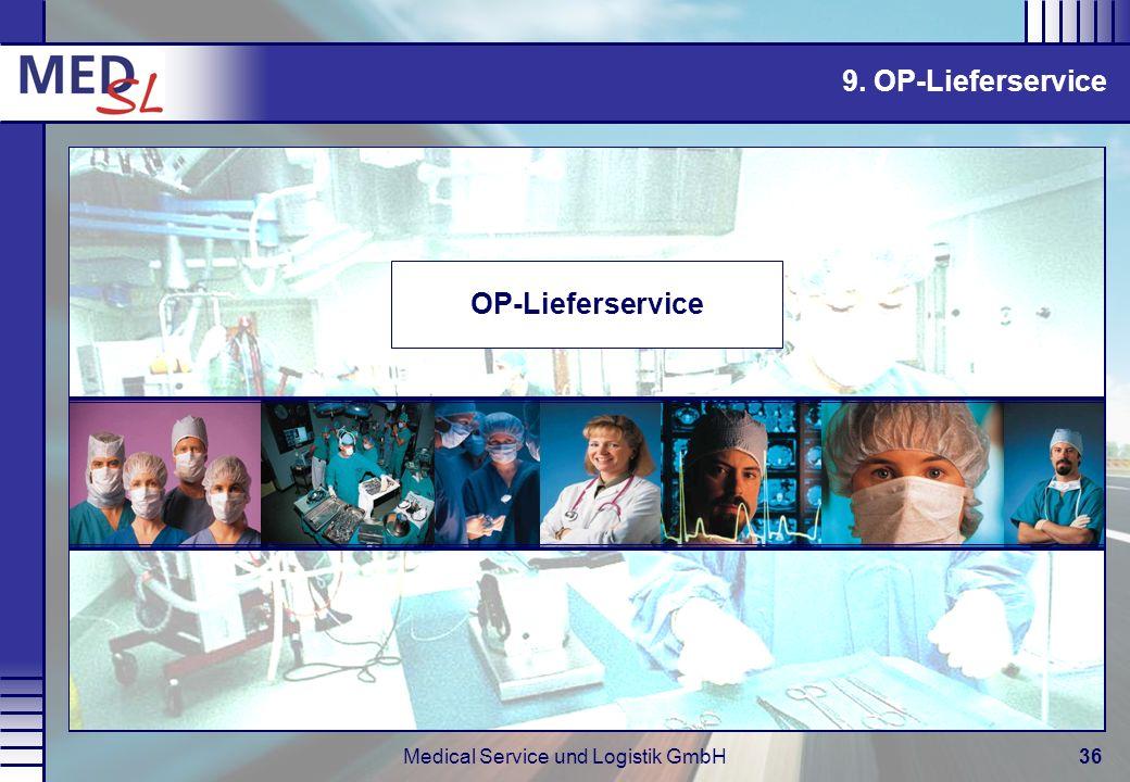Medical Service und Logistik GmbH36 OP-Lieferservice 9. OP-Lieferservice