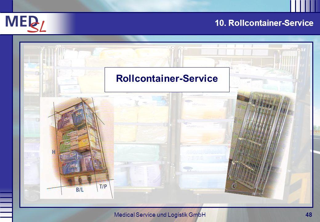 Medical Service und Logistik GmbH48 10. Rollcontainer-Service Rollcontainer-Service