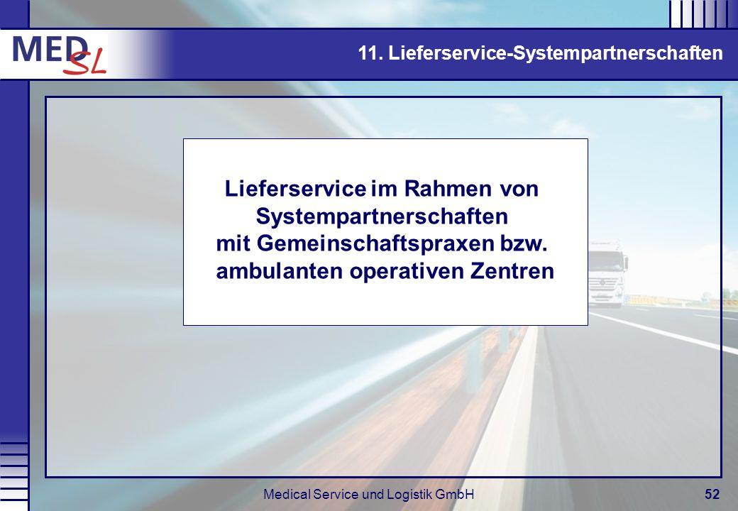 Medical Service und Logistik GmbH52 11. Lieferservice-Systempartnerschaften Lieferservice im Rahmen von Systempartnerschaften mit Gemeinschaftspraxen