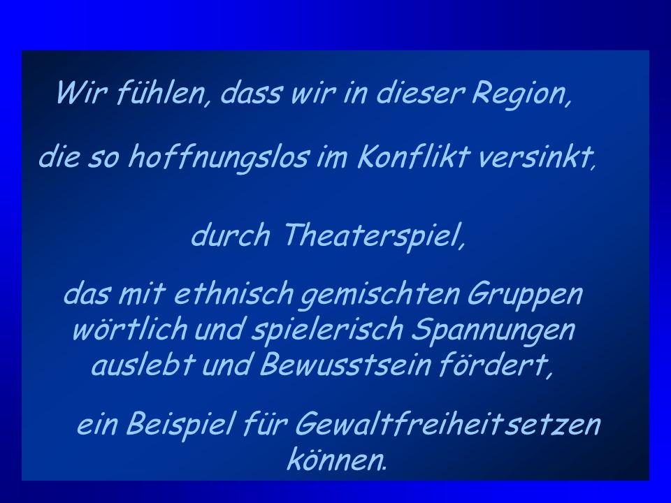 2.EIN JÜDISCH- PALÄSTINENSISCHER THEATER-WORKSHOP Der jüdisch-arabische Theaterworkshop hat dieselben Ziele und wird die Gruppe bilden, die das jeweil