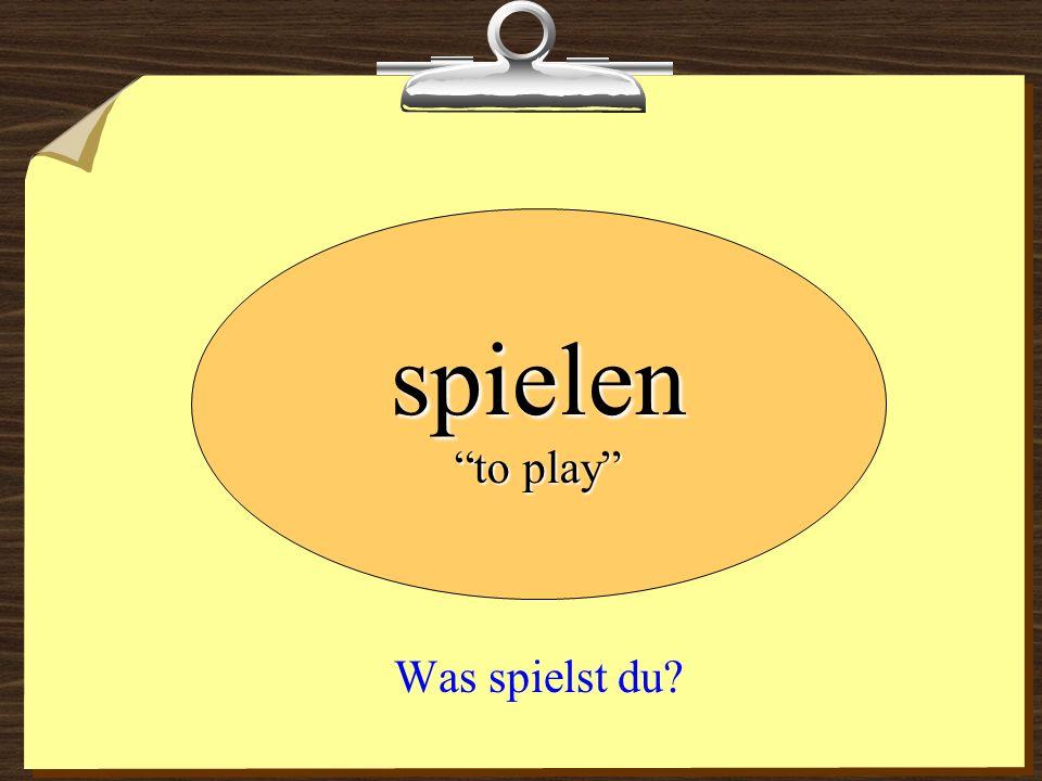 Was spielst du? spielen to play