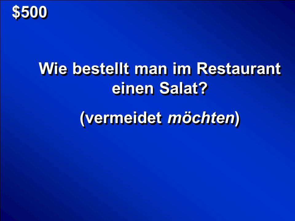 © Mark E.Damon - All Rights Reserved $500 Wie bestellt man im Restaurant einen Salat.