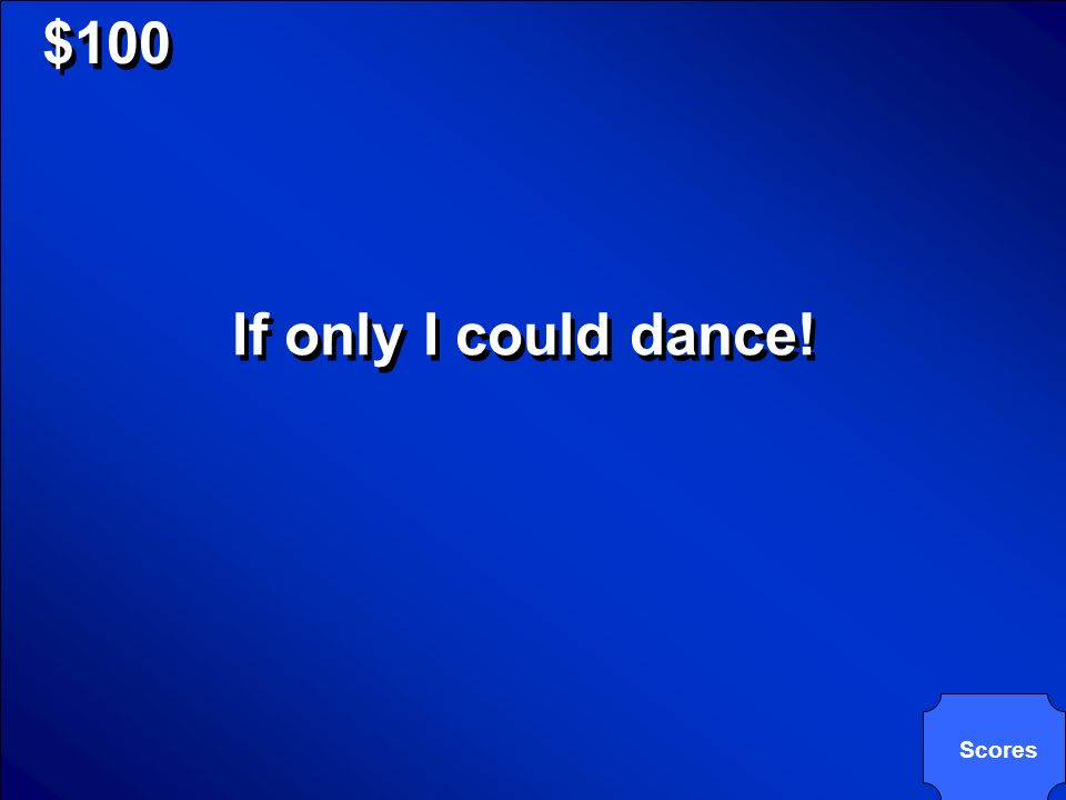 © Mark E. Damon - All Rights Reserved $100 Scores If only I could dance!