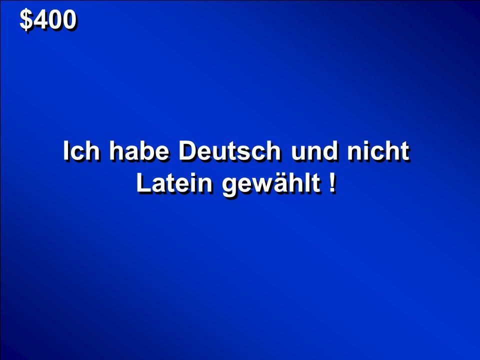 © Mark E. Damon - All Rights Reserved $400 Ich habe Deutsch und nicht Latein gewählt !
