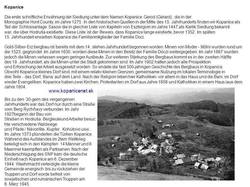 Kopanice Die erste schriftliche Erwähnung der Siedlung unter dem Namen Kopanice Gerod (Gérard), die in der Monographie Hont County, im Jahre 1275. In