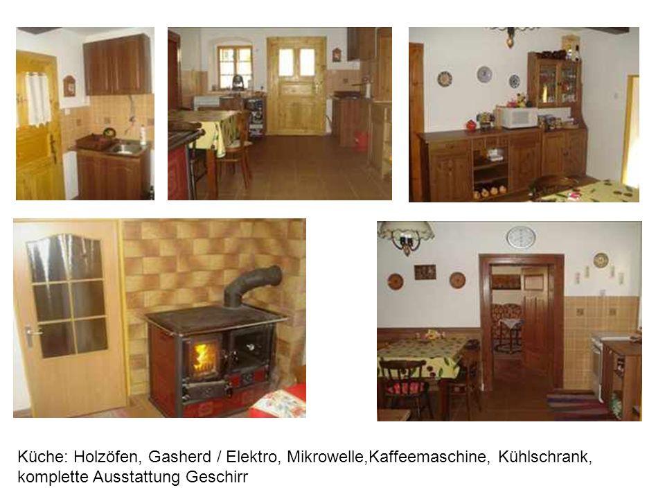 Küche: Holzöfen, Gasherd / Elektro, Mikrowelle,Kaffeemaschine, Kühlschrank, komplette Ausstattung Geschirr