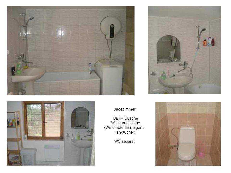 Badezimmer Bad + Dusche Waschmaschine (Wir empfehlen, eigene Handtücher) WC separat