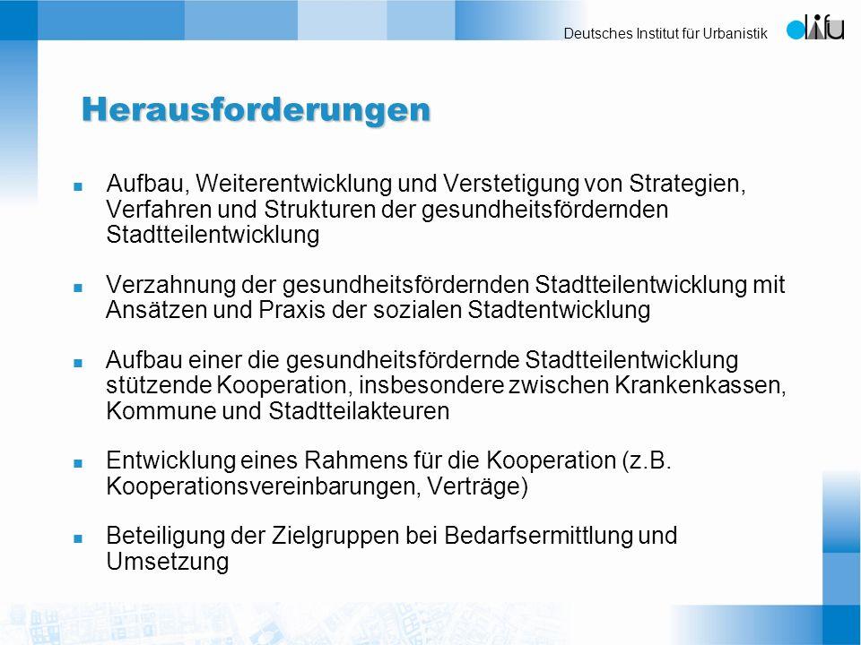Deutsches Institut für Urbanistik Herausforderungen n Aufbau, Weiterentwicklung und Verstetigung von Strategien, Verfahren und Strukturen der gesundhe