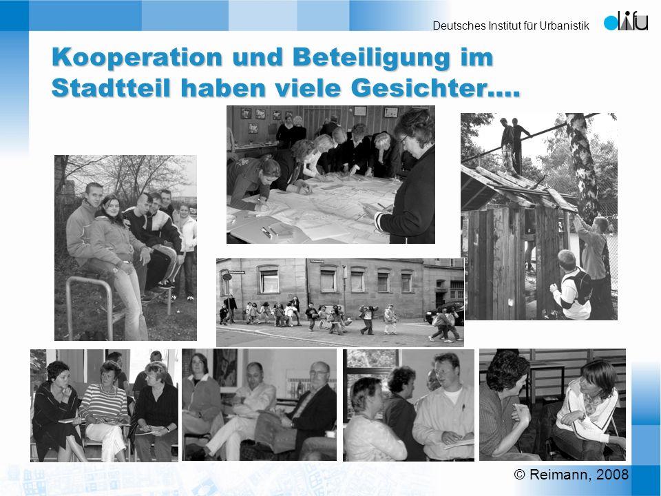Deutsches Institut für Urbanistik Kooperation und Beteiligung im Stadtteil haben viele Gesichter…. © Reimann, 2008