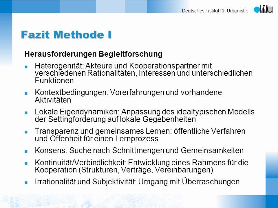 Deutsches Institut für Urbanistik Fazit Methode I Herausforderungen Begleitforschung n Heterogenität: Akteure und Kooperationspartner mit verschiedene