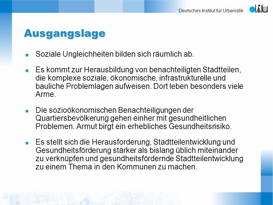 Deutsches Institut für Urbanistik Ausgangslage n Soziale Ungleichheiten bilden sich räumlich ab. n Es kommt zur Herausbildung von benachteiligten Stad