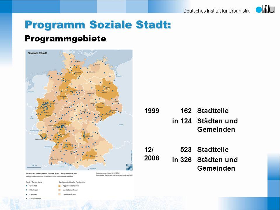 Deutsches Institut für Urbanistik Programm Soziale Stadt: Programm Soziale Stadt: Programmgebiete 1999162 in 124 Stadtteile Städten und Gemeinden 12/