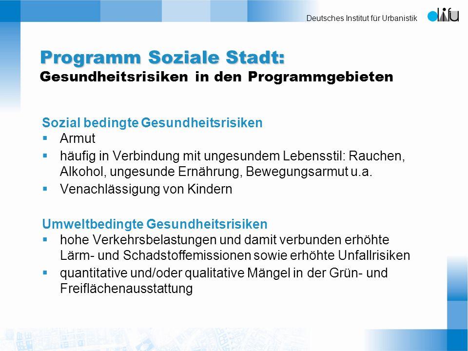 Deutsches Institut für Urbanistik Sozial bedingte Gesundheitsrisiken Armut häufig in Verbindung mit ungesundem Lebensstil: Rauchen, Alkohol, ungesunde