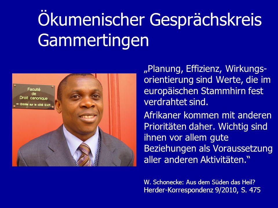 Ökumenischer Gesprächskreis Gammertingen Planung, Effizienz, Wirkungs- orientierung sind Werte, die im europäischen Stammhirn fest verdrahtet sind. Af