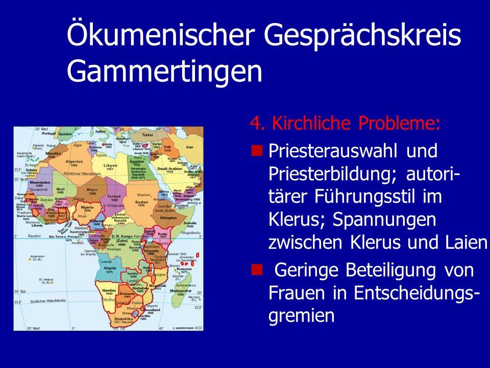 Ökumenischer Gesprächskreis Gammertingen 4. Kirchliche Probleme: Priesterauswahl und Priesterbildung; autori- tärer Führungsstil im Klerus; Spannungen