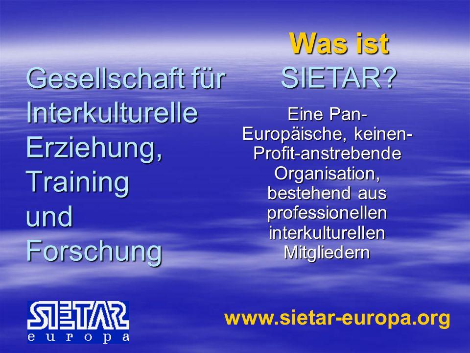 Gesellschaft für Interkulturelle Erziehung, Training und Forschung Eine Pan- Europäische, keinen- Profit-anstrebende Organisation, bestehend aus profe