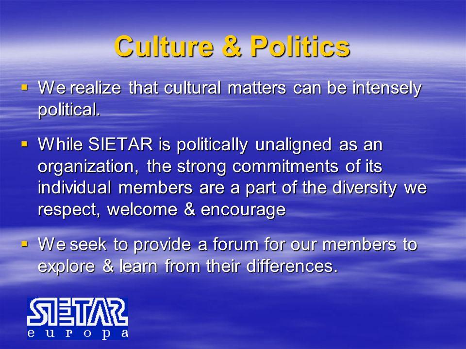 Culture & Politics We realize that cultural matters can be intensely political. We realize that cultural matters can be intensely political. While SIE