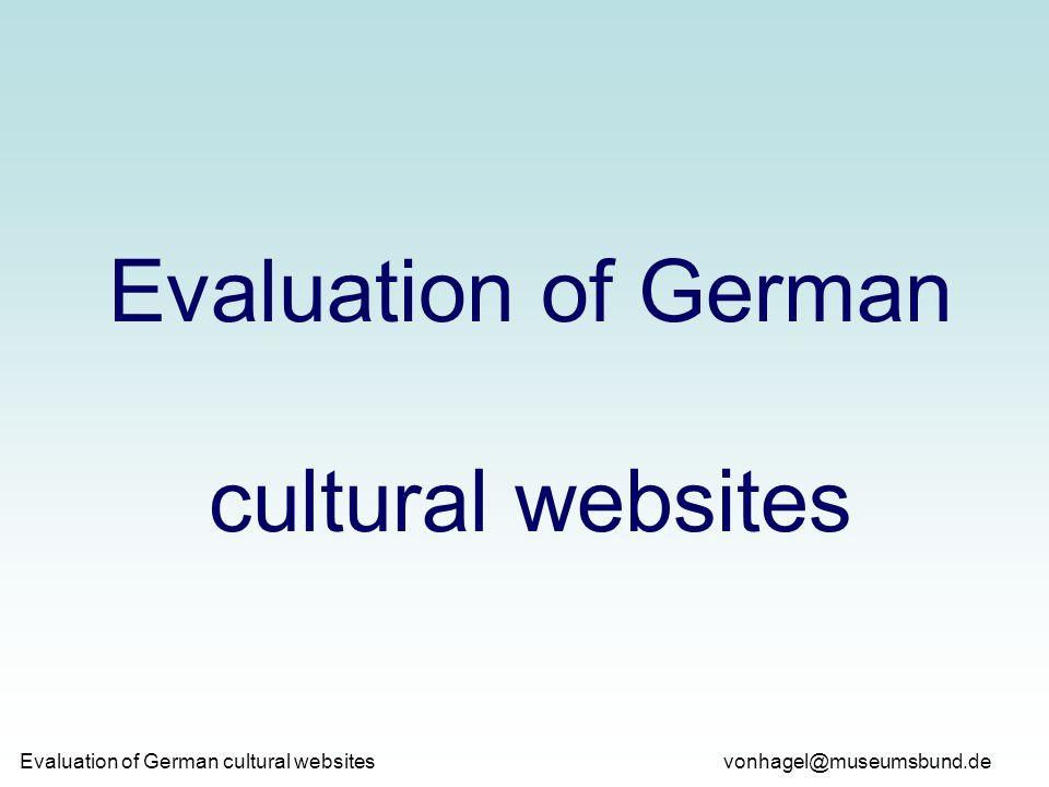 vonhagel@museumsbund.de Evaluation of German cultural websites