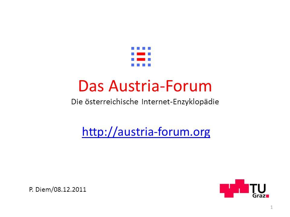 Das Austria-Forum Die österreichische Internet-Enzyklopädie http://austria-forum.org P. Diem/08.12.2011 1