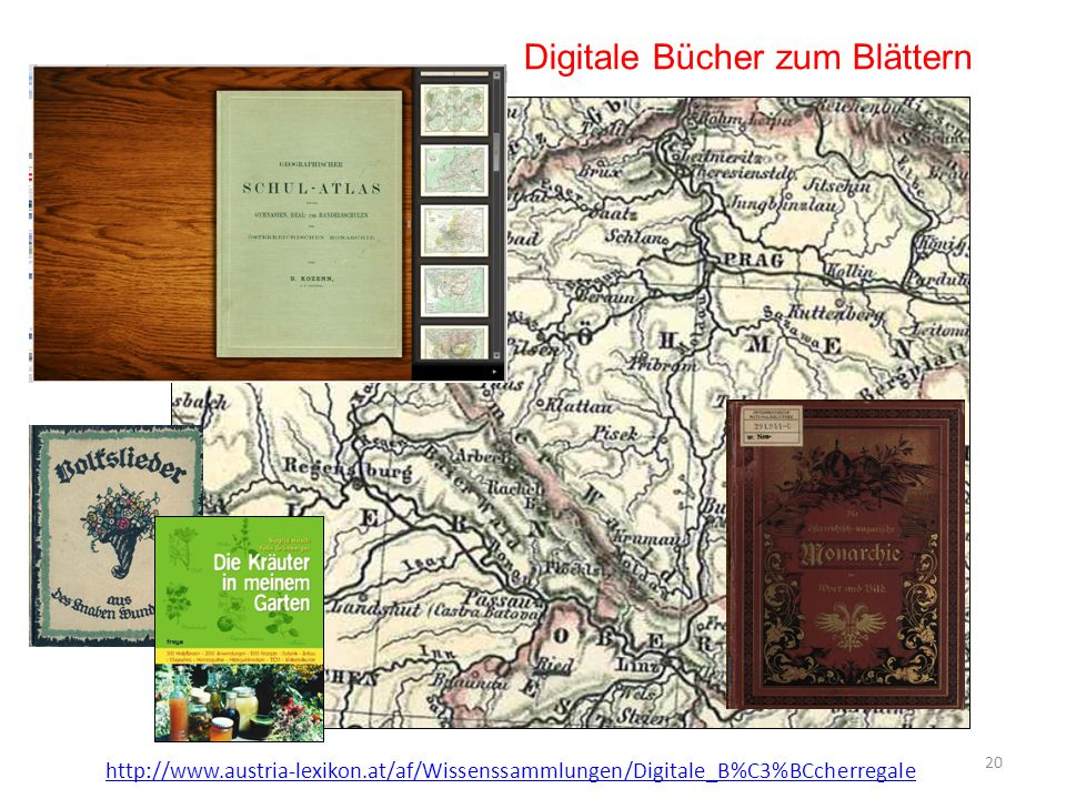 20 Digitale Bücher zum Blättern http://www.austria-lexikon.at/af/Wissenssammlungen/Digitale_B%C3%BCcherregale
