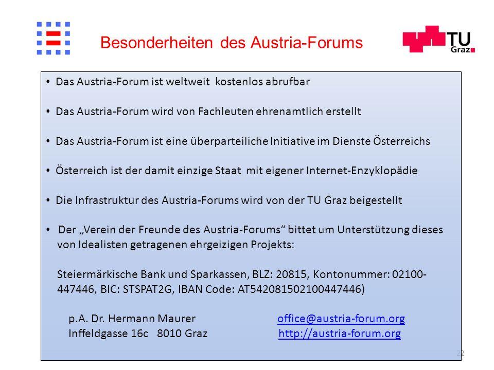 22 Besonderheiten des Austria-Forums Das Austria-Forum ist weltweit kostenlos abrufbar Das Austria-Forum wird von Fachleuten ehrenamtlich erstellt Das