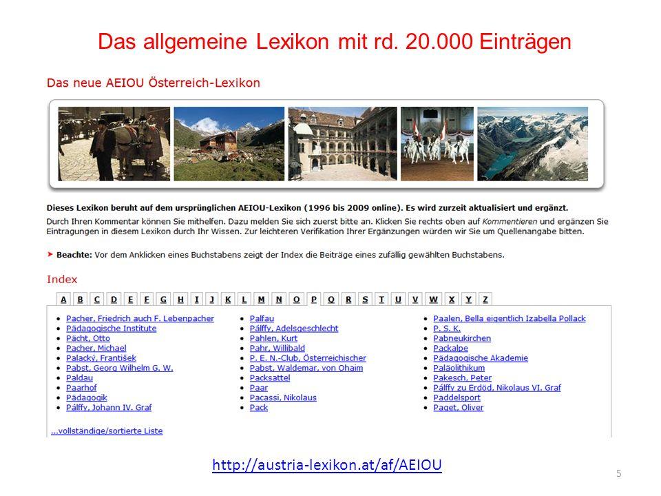 Das allgemeine Lexikon mit rd. 20.000 Einträgen 5 http://austria-lexikon.at/af/AEIOU