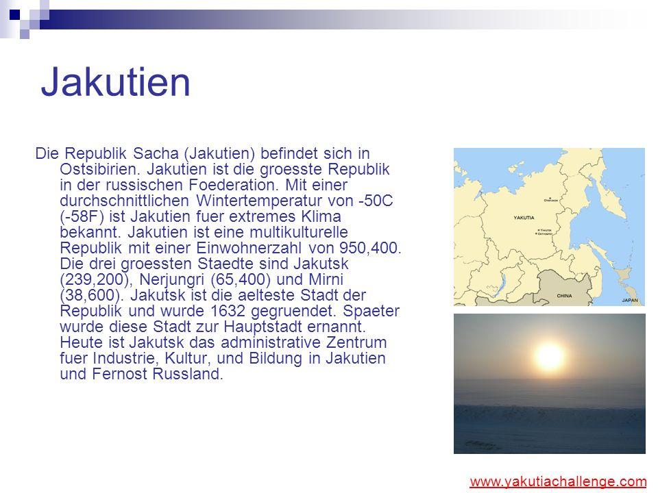 Jakutien Die Republik Sacha (Jakutien) befindet sich in Ostsibirien. Jakutien ist die groesste Republik in der russischen Foederation. Mit einer durch