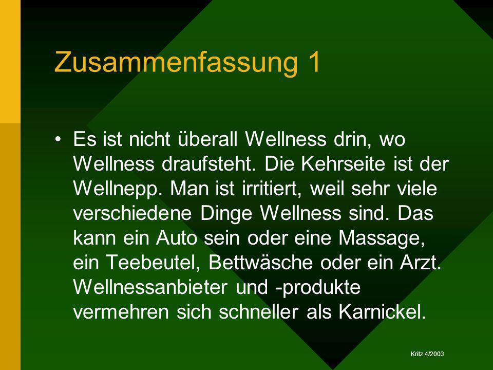 Zusammenfassung 1 Es ist nicht überall Wellness drin, wo Wellness draufsteht. Die Kehrseite ist der Wellnepp. Man ist irritiert, weil sehr viele versc