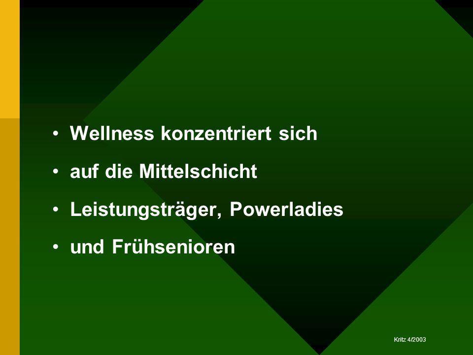 Wellness konzentriert sich auf die Mittelschicht Leistungsträger, Powerladies und Frühsenioren