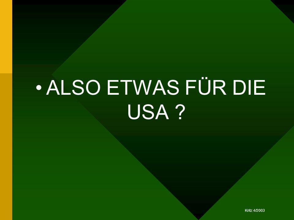 ALSO ETWAS FÜR DIE USA ?