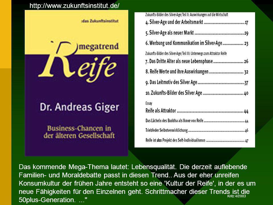 Kritz 4/2003 Das kommende Mega-Thema lautet: Lebensqualität. Die derzeit auflebende Familien- und Moraldebatte passt in diesen Trend.. Aus der eher un