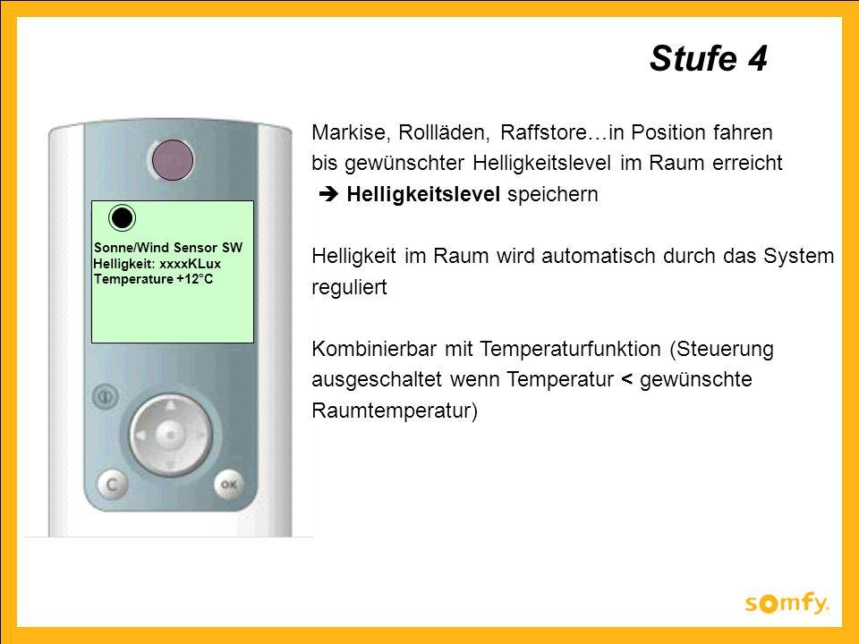 Sonne/Wind Sensor SW Helligkeit: xxxxKLux Temperature +12°C Markise, Rollläden, Raffstore…in Position fahren bis gewünschter Helligkeitslevel im Raum