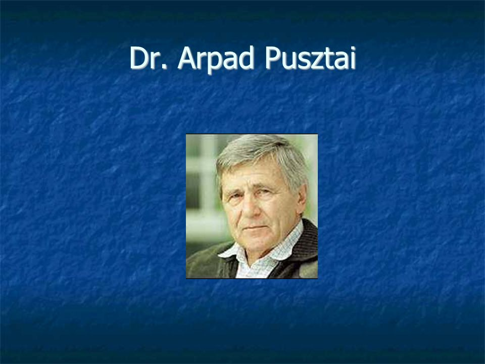 Dr. Arpad Pusztai