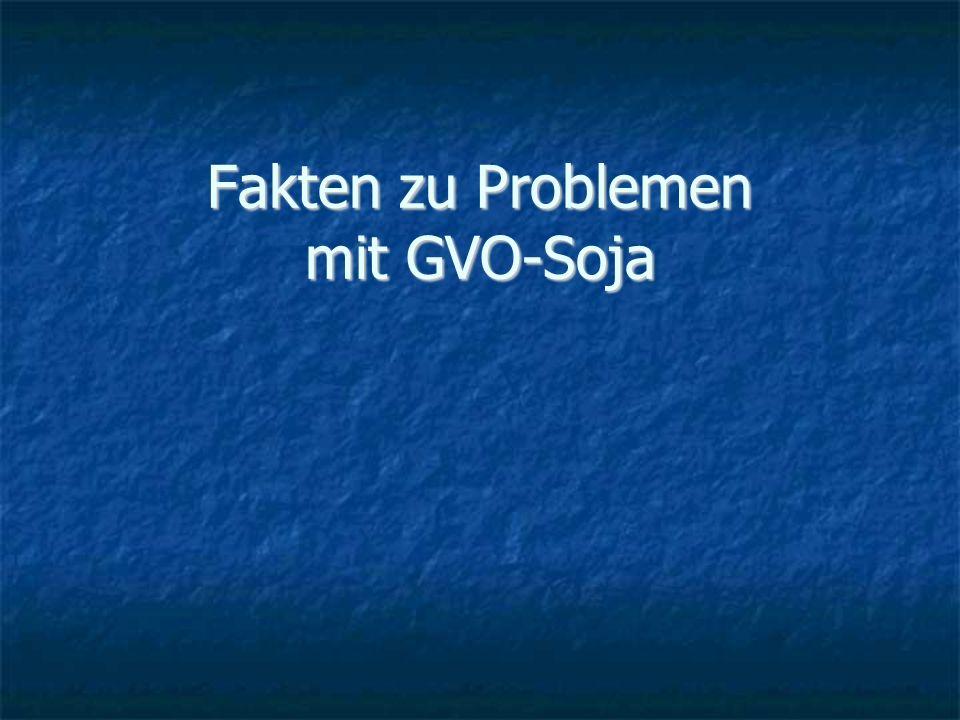 Fakten zu Problemen mit GVO-Soja