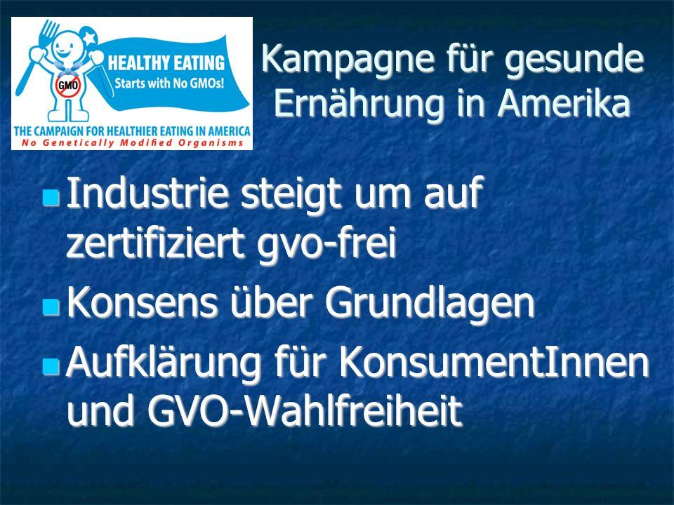 Kampagne für gesunde Ernährung in Amerika Industrie steigt um auf zertifiziert gvo-frei Industrie steigt um auf zertifiziert gvo-frei Konsens über Gru
