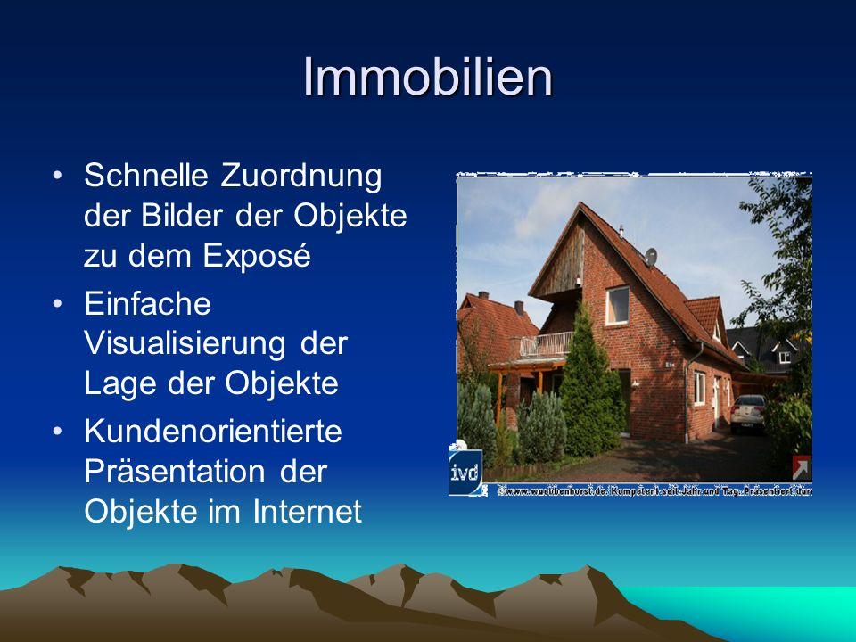 Immobilien Schnelle Zuordnung der Bilder der Objekte zu dem Exposé Einfache Visualisierung der Lage der Objekte Kundenorientierte Präsentation der Obj