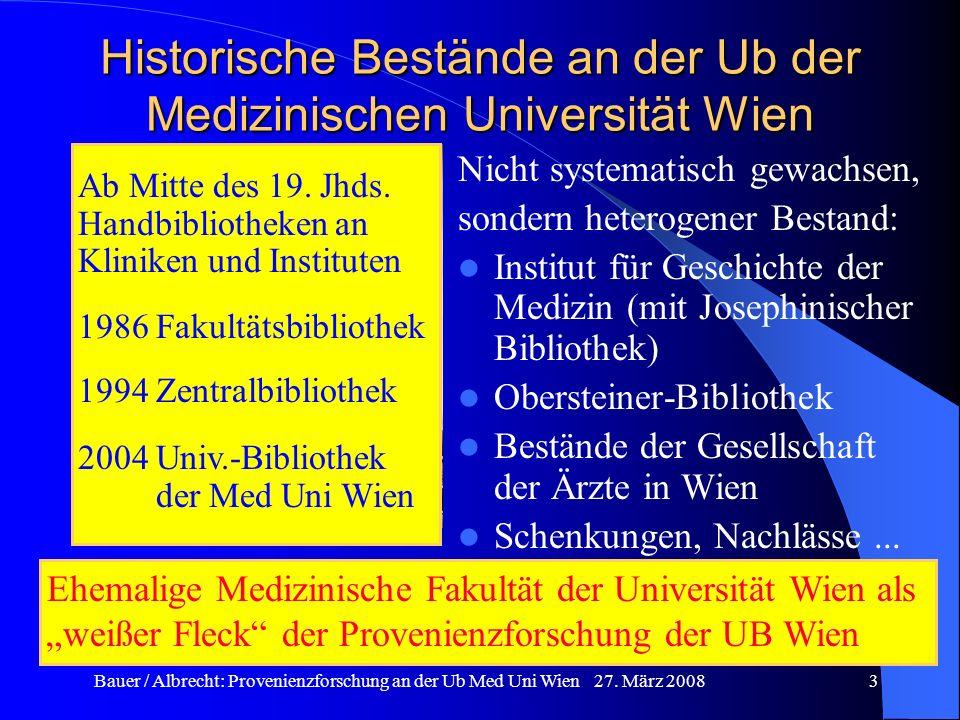 Bauer / Albrecht: Provenienzforschung an der Ub Med Uni Wien 27. März 20083 Historische Bestände an der Ub der Medizinischen Universität Wien Nicht sy