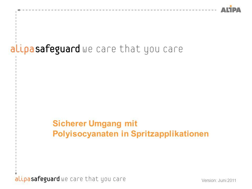 Sicherer Umgang mit Polyisocyanaten in Spritzapplikationen Version: Juni 2011