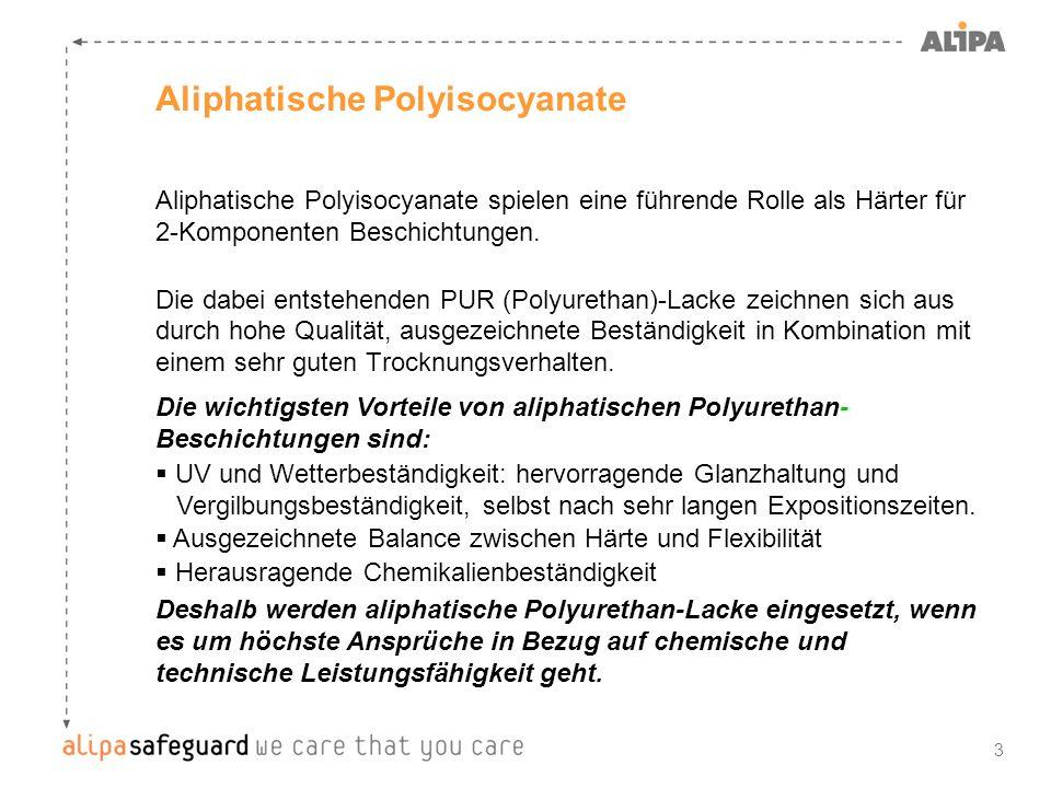 3 Aliphatische Polyisocyanate Aliphatische Polyisocyanate spielen eine führende Rolle als Härter für 2-Komponenten Beschichtungen. Die dabei entstehen