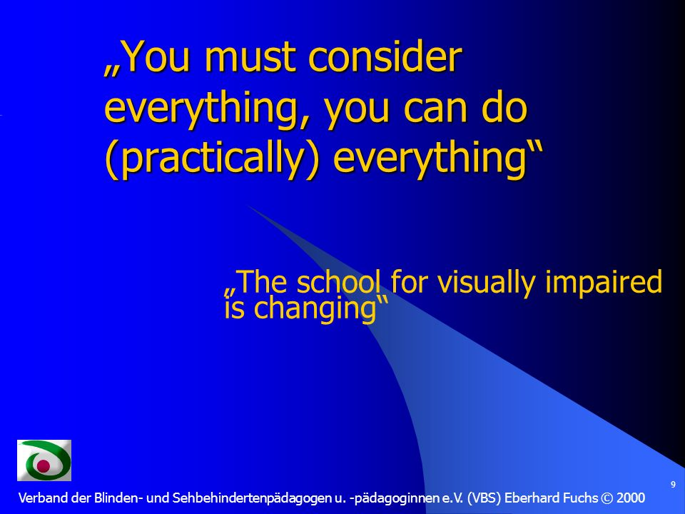 9 You must consider everything, you can do (practically) everything The school for visually impaired is changing