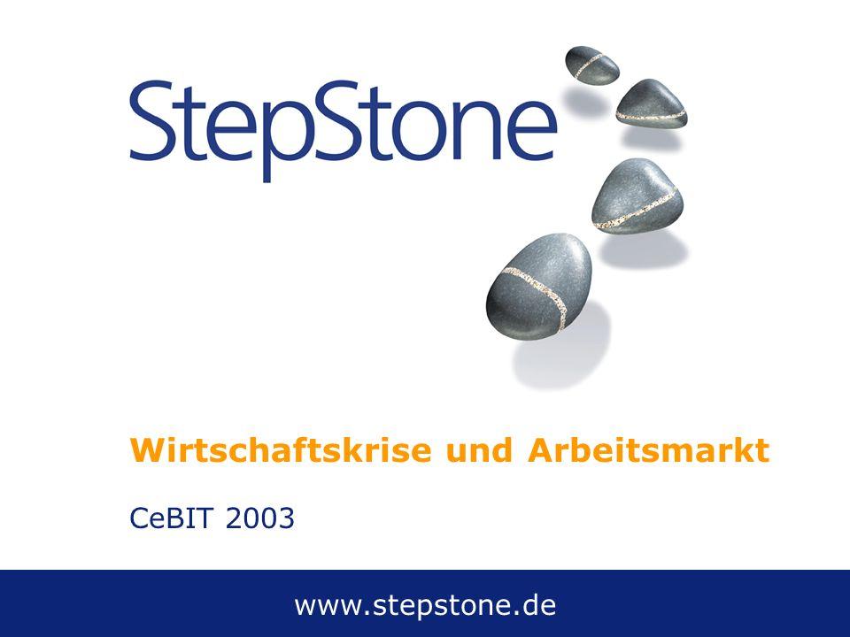 www.stepstone.de CeBIT 2003 Wirtschaftskrise und Arbeitsmarkt