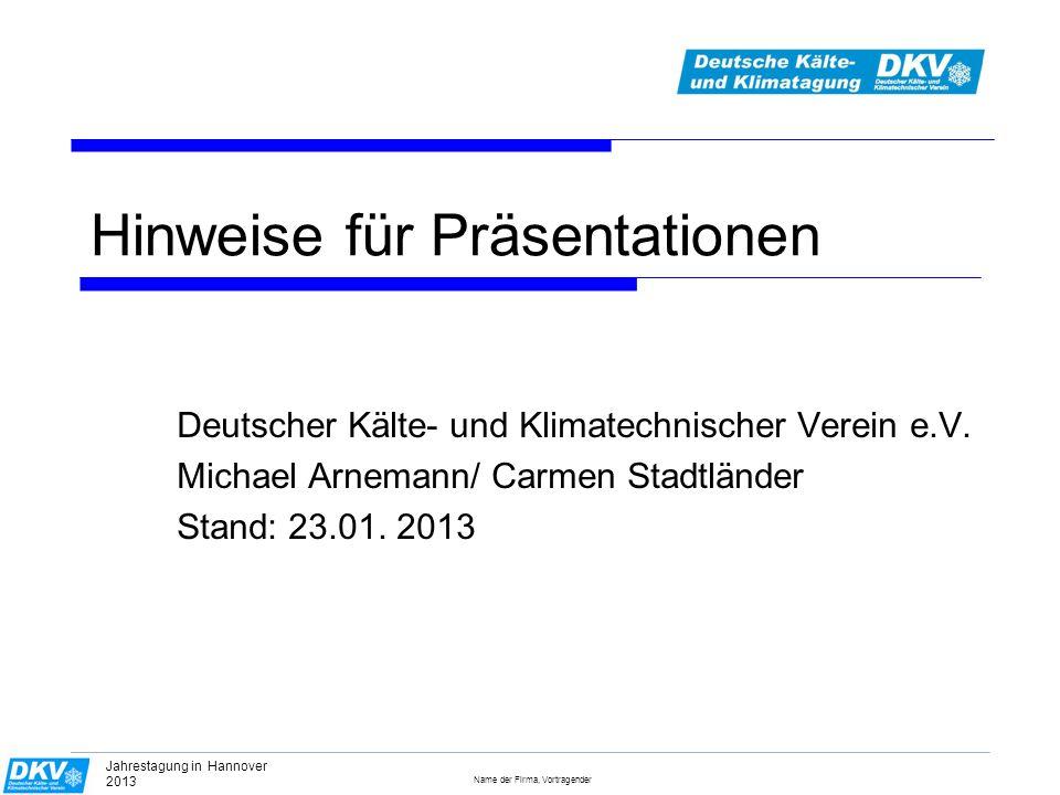 Name der Firma, Vortragender Jahrestagung in Hannover 2013 Groß und deutlich .