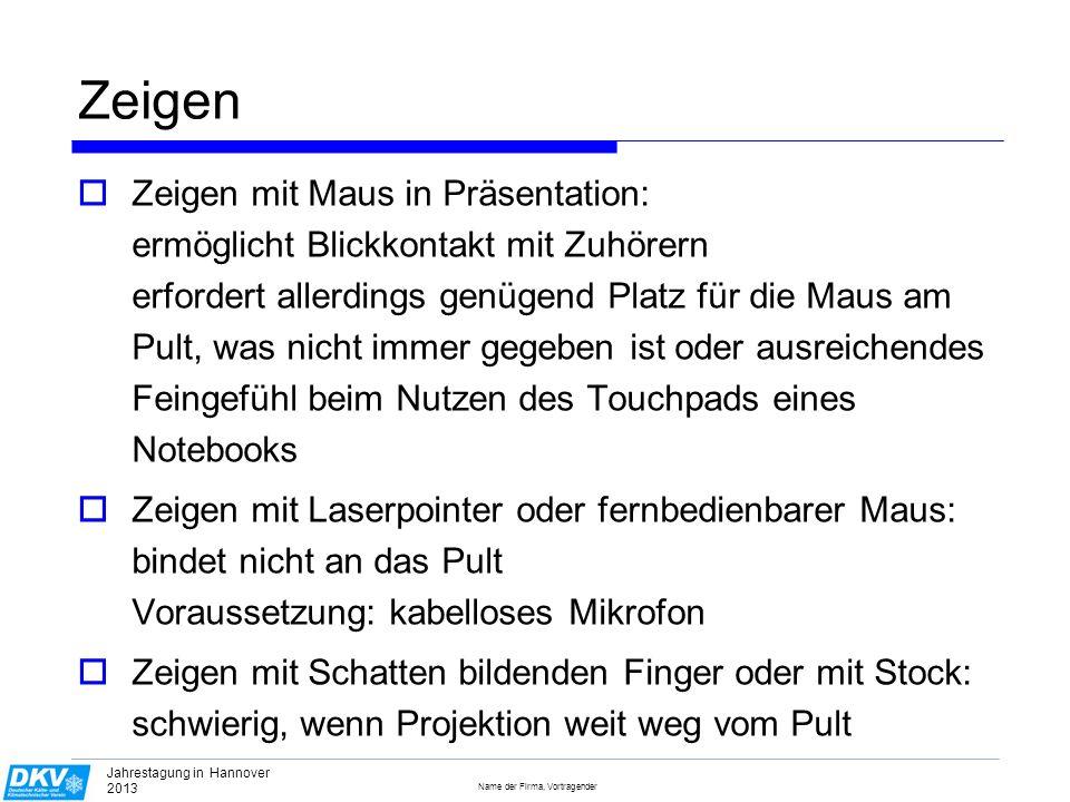 Name der Firma, Vortragender Jahrestagung in Hannover 2013 Beamerfunktion Leiter/in der Arbeitabteilung stellen sicher bzw.